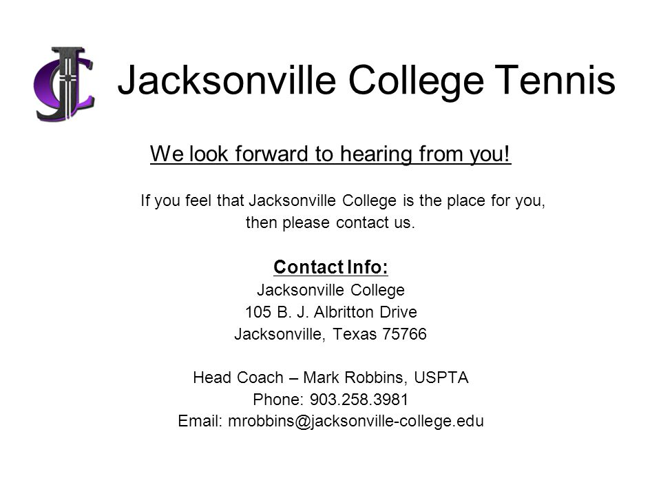 Jacksonville College Tennis We look forward to hearing from you.