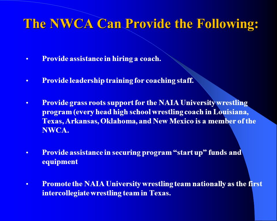 The NWCA Can Provide the Following: Provide assistance in hiring a coach.