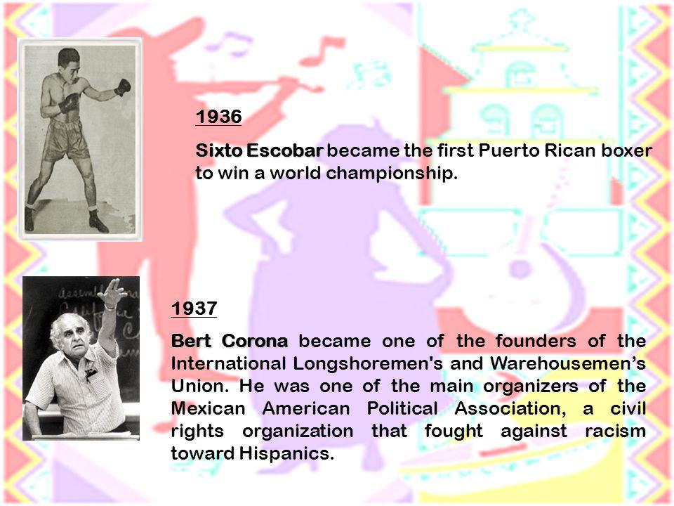 1936 Sixto Escobar Sixto Escobar became the first Puerto Rican boxer to win a world championship.