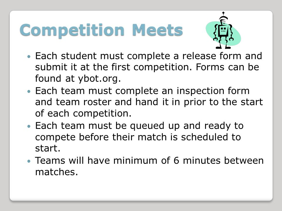 Competition Meets Each student must complete a release form and submit it at the first competition.