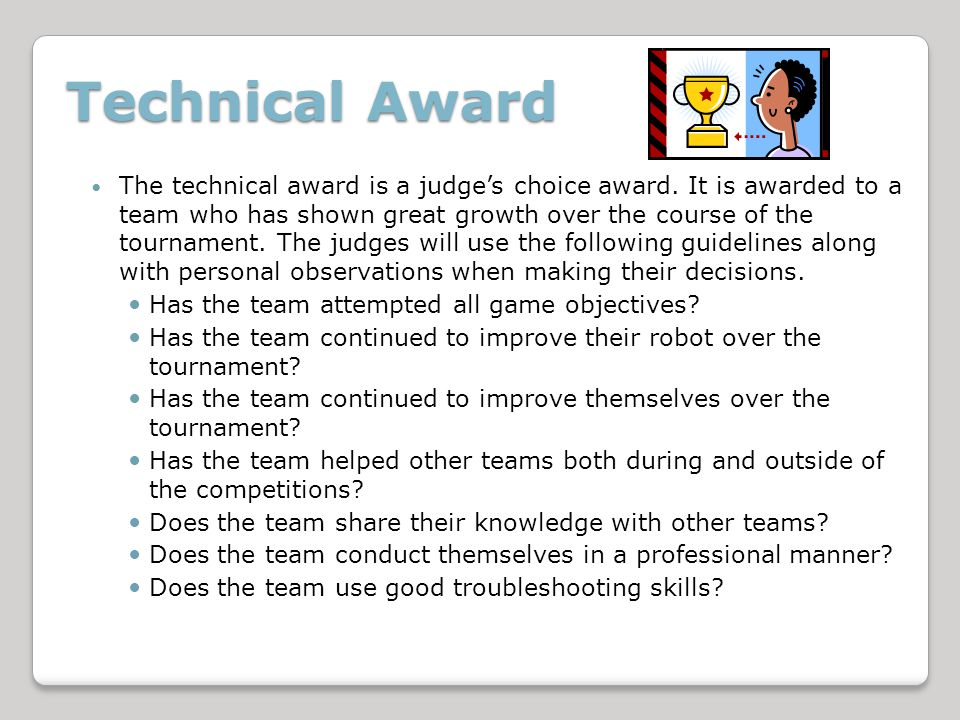 Technical Award The technical award is a judges choice award.