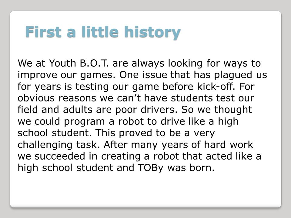 We at Youth B.O.T. are always looking for ways to improve our games.