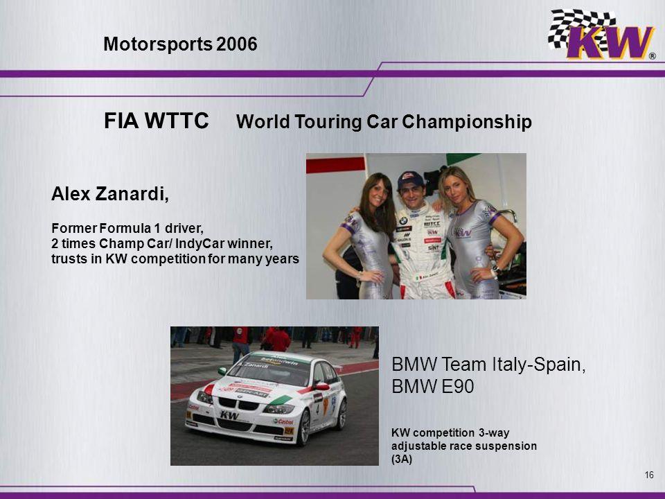 16 FIA WTTC World Touring Car Championship Alex Zanardi, Former Formula 1 driver, 2 times Champ Car/ IndyCar winner, trusts in KW competition for many