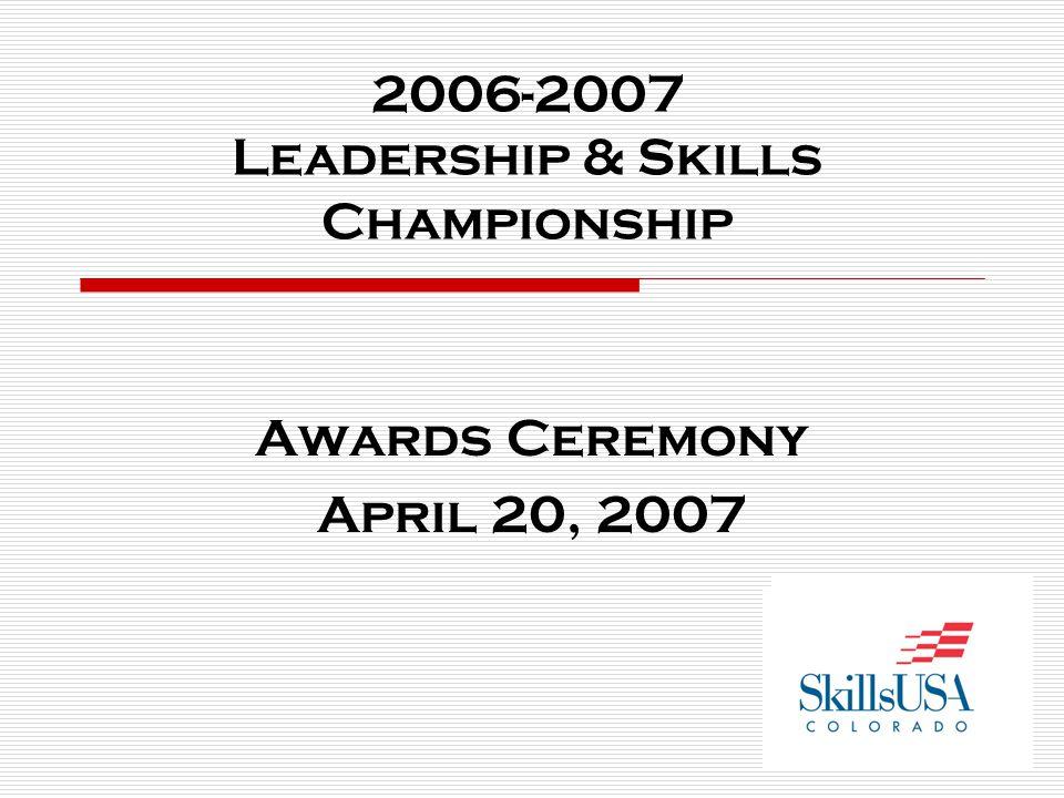 2006-2007 Leadership & Skills Championship Awards Ceremony April 20, 2007