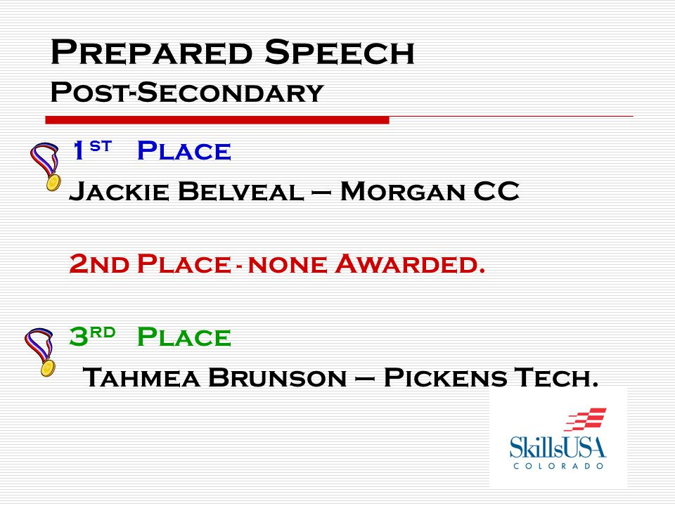 Prepared Speech Post-Secondary 1 st Place Jackie Belveal – Morgan CC 2nd Place - none Awarded.