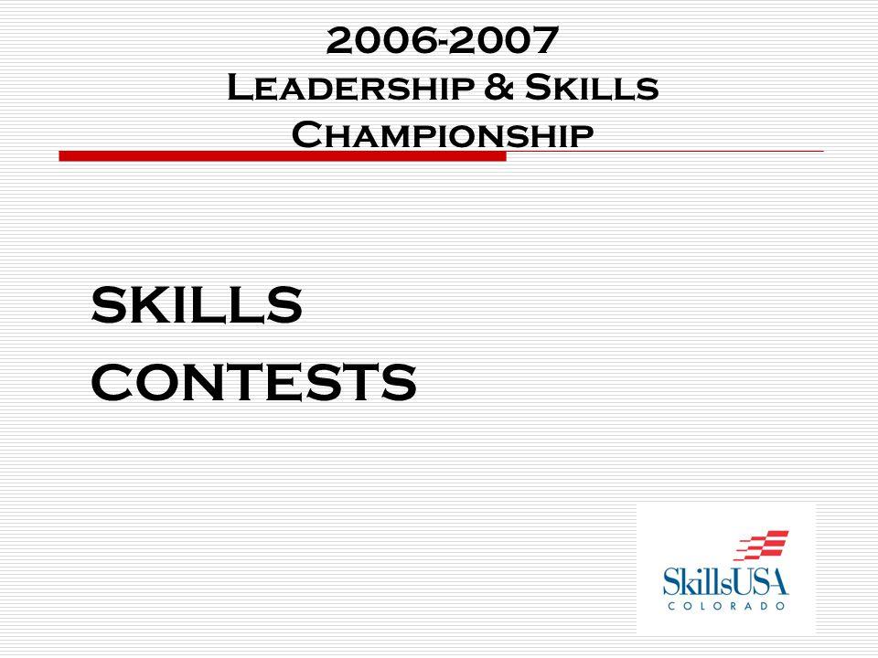 2006-2007 Leadership & Skills Championship SKILLS CONTESTS