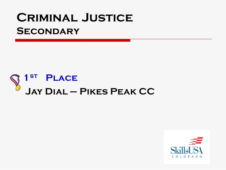 Criminal Justice Secondary 1 st Place Jay Dial – Pikes Peak CC