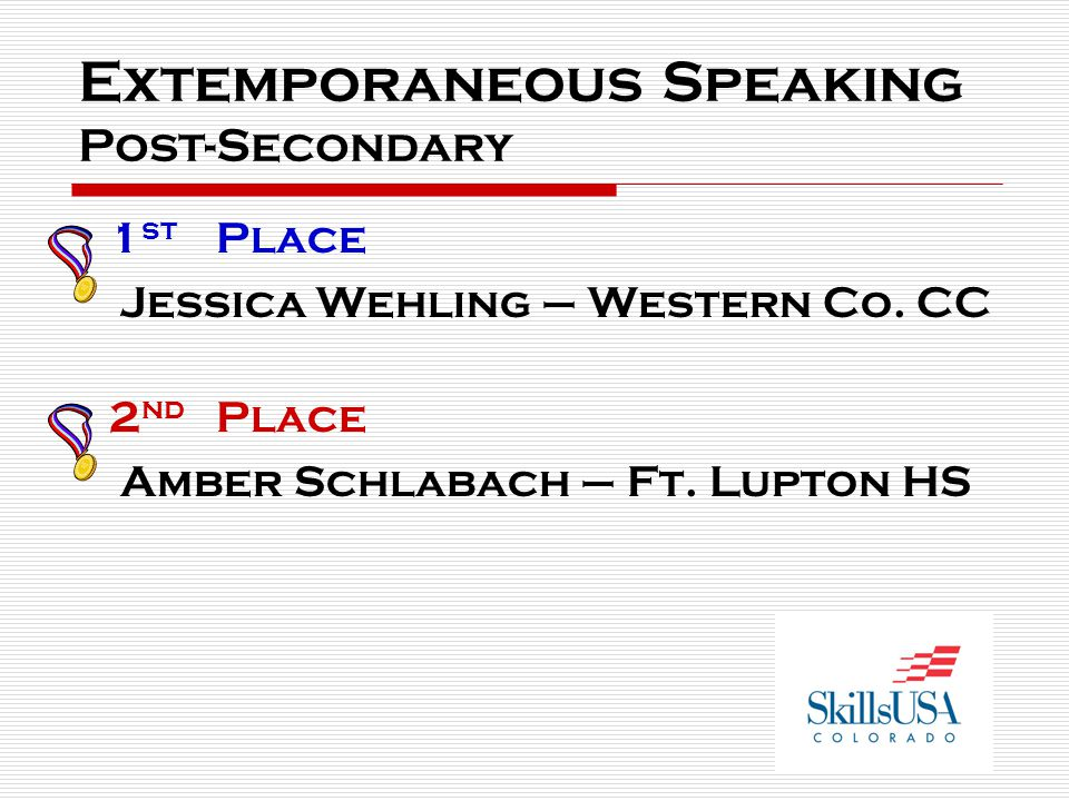 Extemporaneous Speaking Post-Secondary 1 st Place Jessica Wehling – Western Co.