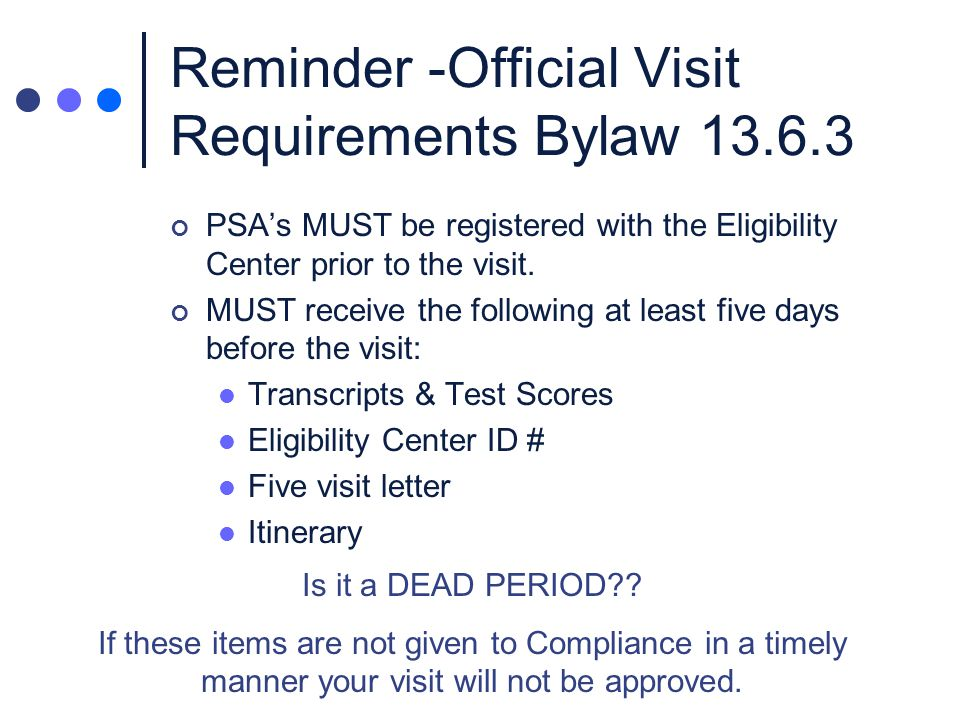 Reminders- Official Visits Immediately following the visit: Final Visit Record Student Host Receipt Form Prospect Receipt Form Copies of receipts from meals/entertainment Get signatures!!.