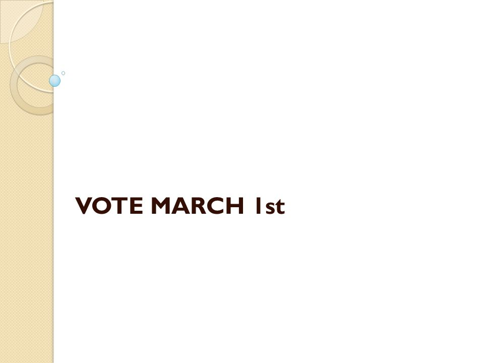 VOTE MARCH 1st