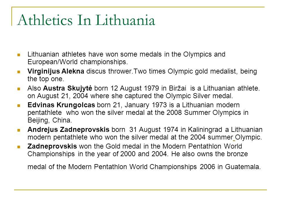 Virgilijus Alekna The most famous athlete is Virgilijus Alekna.