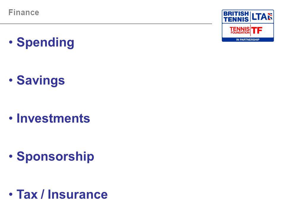 Finance Spending Savings Investments Sponsorship Tax / Insurance