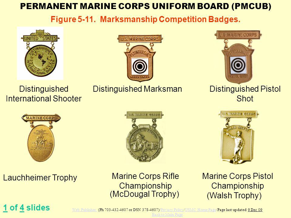 Figure 5-11. Marksmanship Competition Badges. Distinguished International Shooter Distinguished MarksmanDistinguished Pistol Shot Lauchheimer Trophy M
