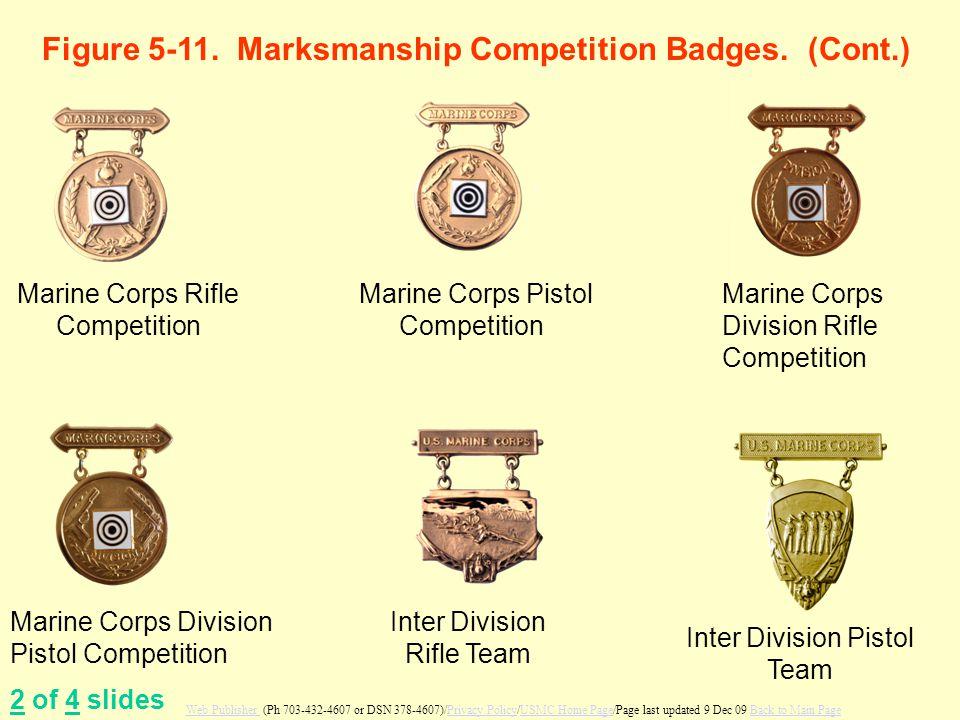 Marine Corps Rifle Competition Marine Corps Pistol Competition Marine Corps Division Rifle Competition Marine Corps Division Pistol Competition Inter Division Rifle Team Inter Division Pistol Team Figure 5-11.