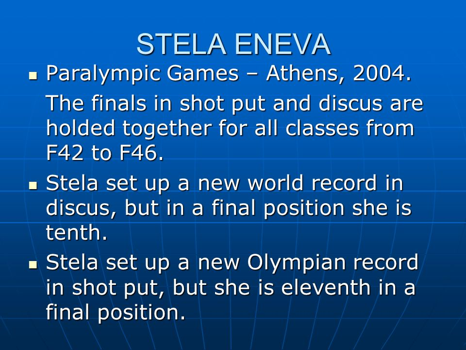 STELA ENEVA Paralympic Games – Athens, 2004. Paralympic Games – Athens, 2004. The finals in shot put and discus are holded together for all classes fr