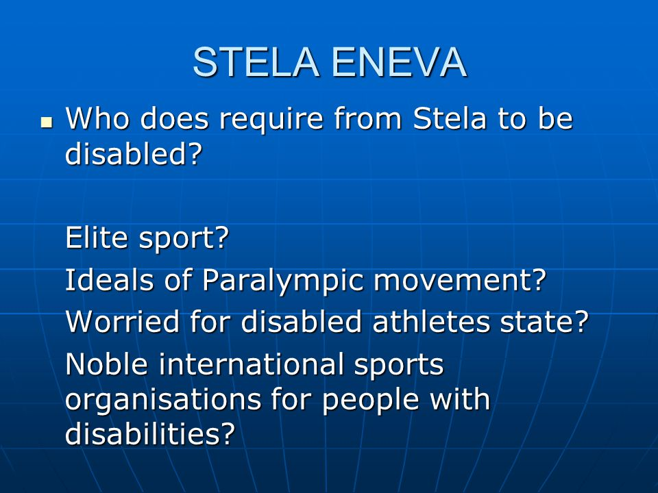 STELA ENEVA Who does require from Stela to be disabled.