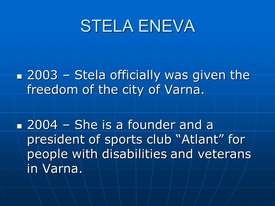STELA ENEVA 2003 – Stela officially was given the freedom of the city of Varna.