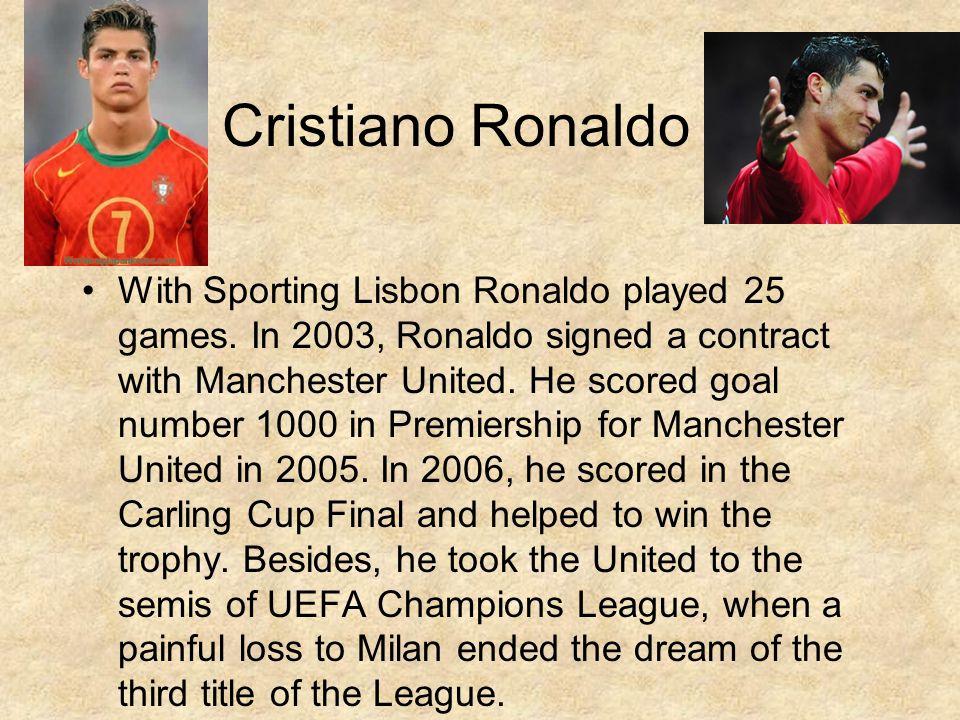 Cristiano Ronaldo With Sporting Lisbon Ronaldo played 25 games.