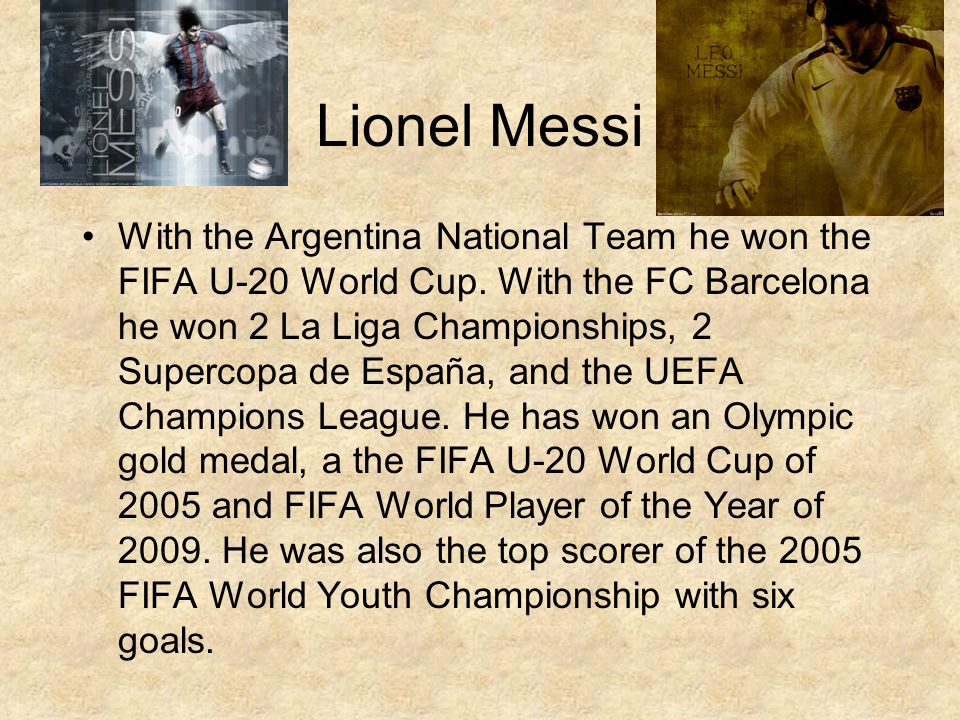 Lionel Messi With the Argentina National Team he won the FIFA U-20 World Cup.