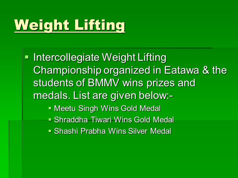Weight Lifting Intercollegiate Weight Lifting Championship organized in Eatawa & the students of BMMV wins prizes and medals.