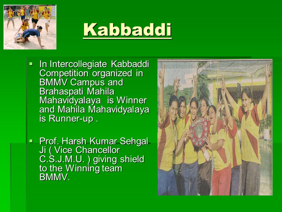 Kabbaddi In Intercollegiate Kabbaddi Competition organized in BMMV Campus and Brahaspati Mahila Mahavidyalaya is Winner and Mahila Mahavidyalaya is Runner-up.
