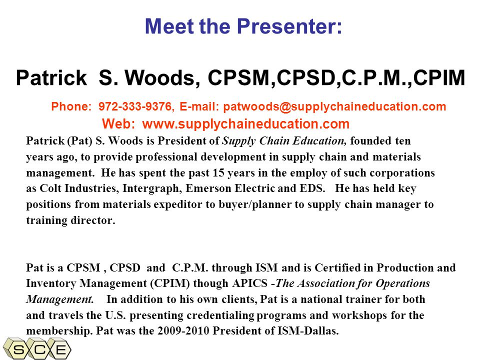 Copyright © 2011, Supply Chain Education, Inc. Meet the Presenter: Patrick S.