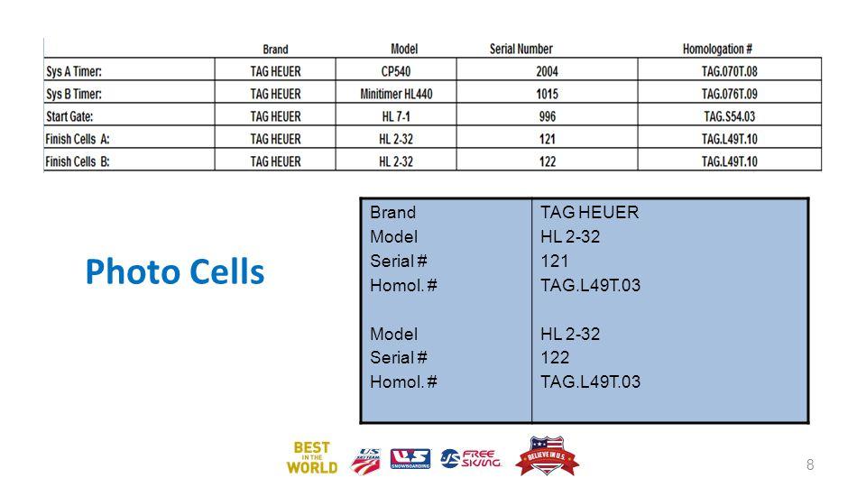 Photo Cells Brand Model Serial # Homol. # Model Serial # Homol. # TAG HEUER HL 2-32 121 TAG.L49T.03 HL 2-32 122 TAG.L49T.03 8