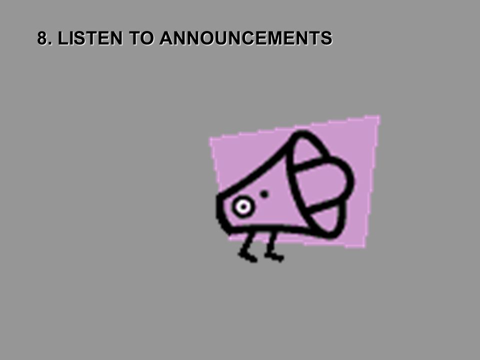 8. LISTEN TO ANNOUNCEMENTS