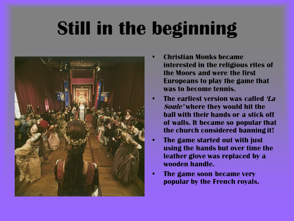 Still in the beginning Christian Monks became interested in the religious rites of the Moors and were the first Europeans to play the game that was to