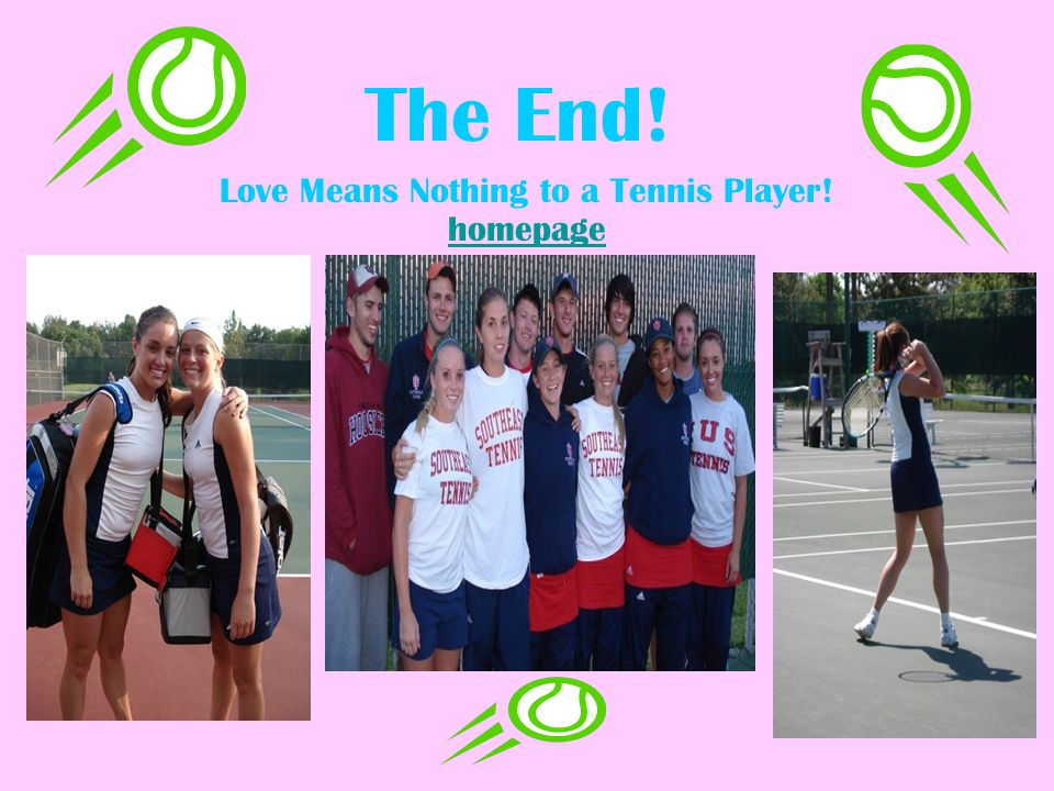 The End! Love Means Nothing to a Tennis Player! homepage