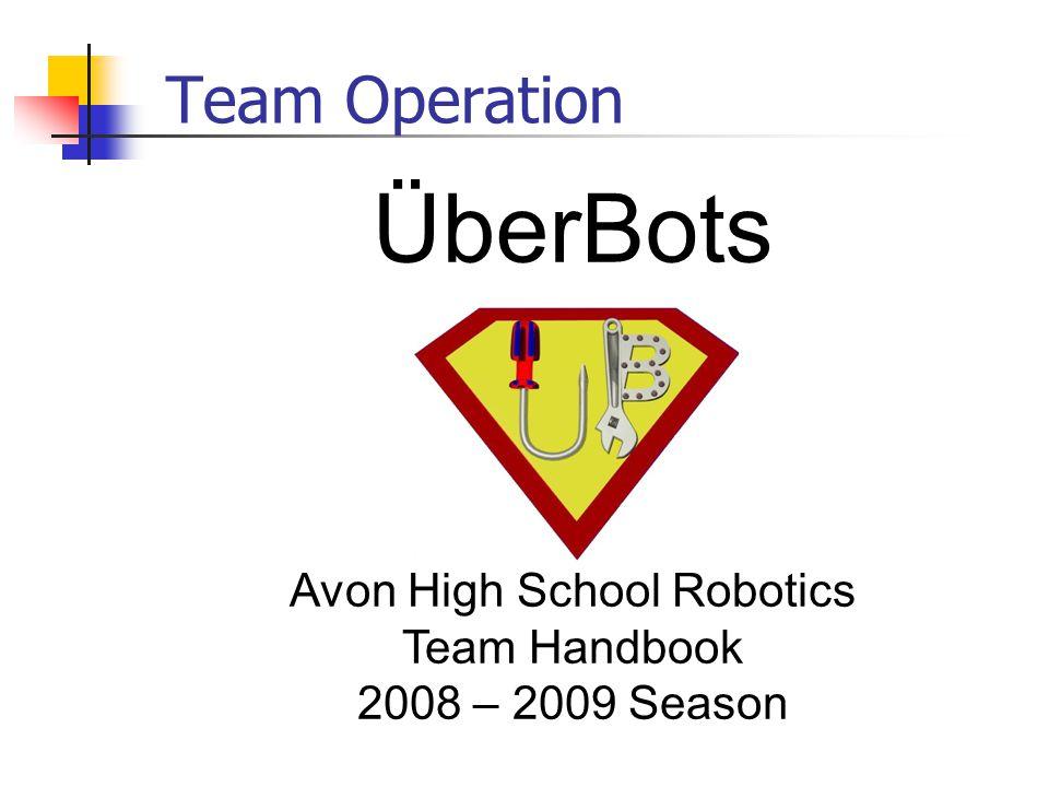 Team Operation ÜberBots Avon High School Robotics Team Handbook 2008 – 2009 Season