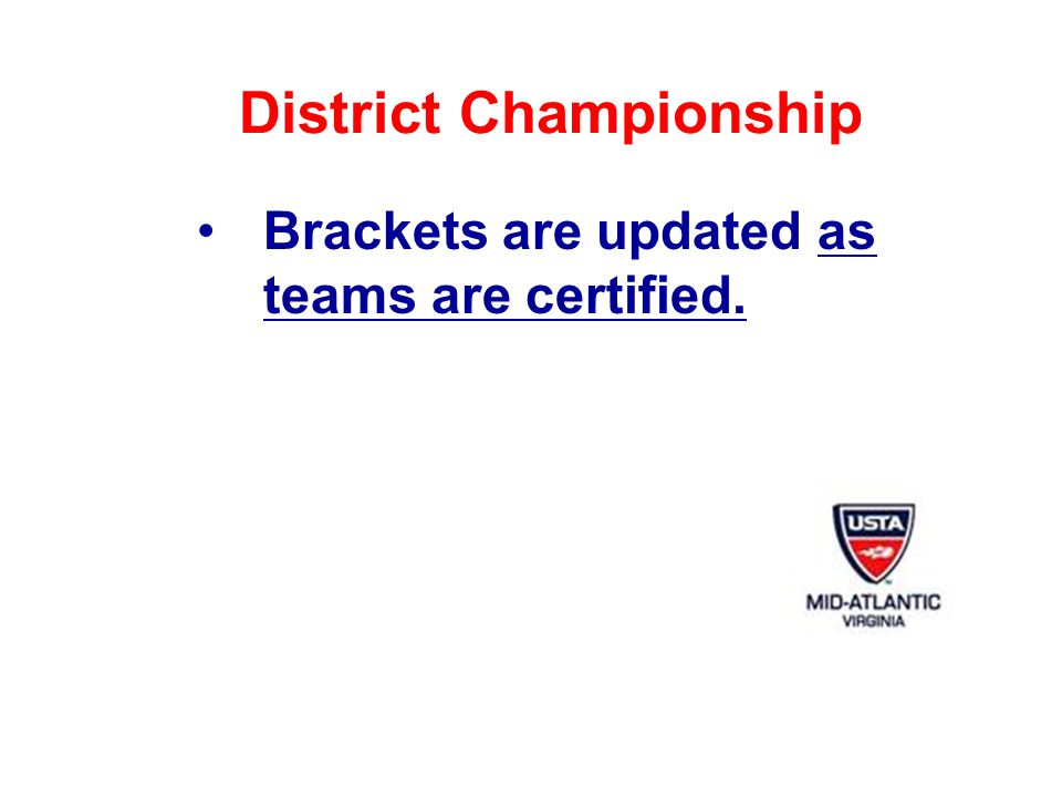 District Championship Brackets are updated as teams are certified.