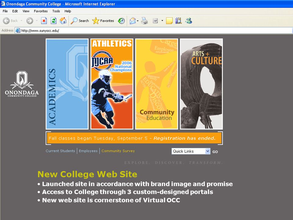New College Web Site Launched site in accordance with brand image and promise Access to College through 3 custom-designed portals New web site is corn