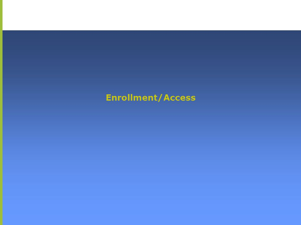 Enrollment/Access