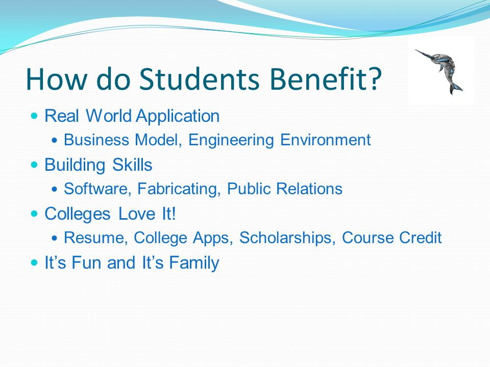 How do Students Benefit? Real World Application Business Model, Engineering Environment Building Skills Software, Fabricating, Public Relations Colleg