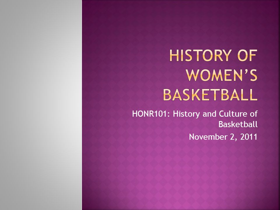 HONR101: History and Culture of Basketball November 2, 2011