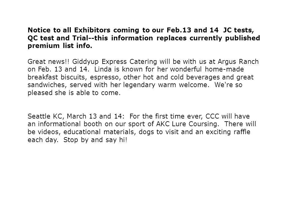 Notice to all Exhibitors coming to our Feb.13 and 14 JC tests, QC test and Trial--this information replaces currently published premium list info.