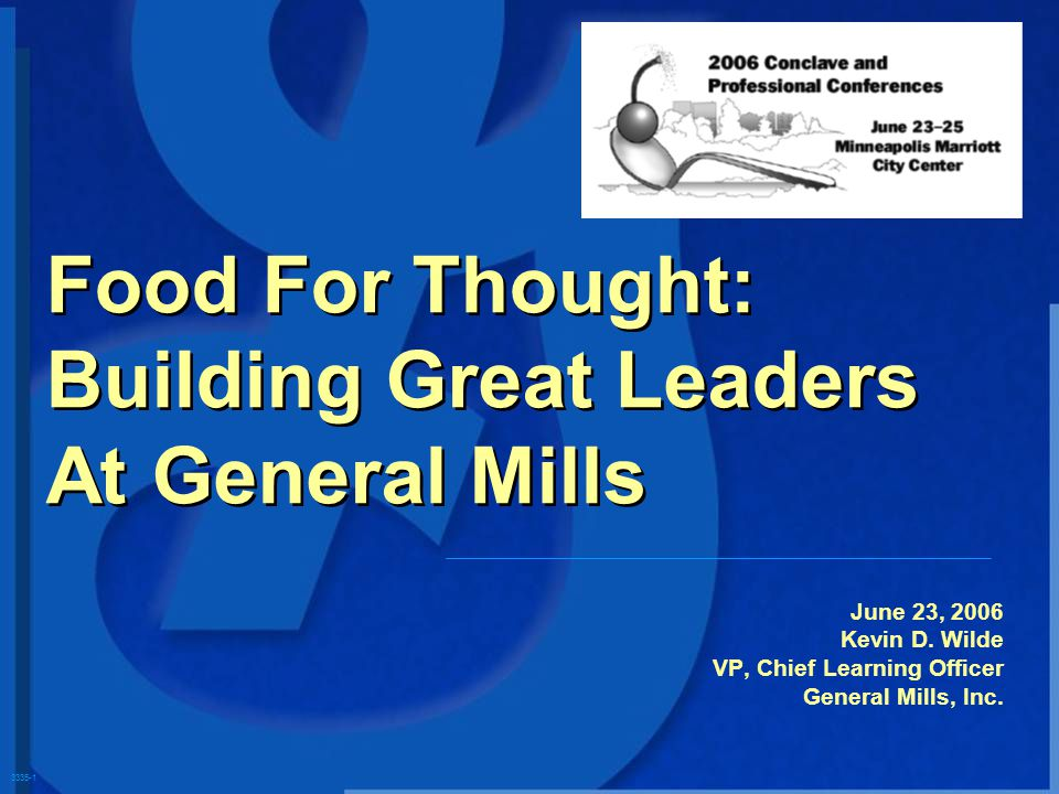 3335-1 June 23, 2006 Kevin D. Wilde VP, Chief Learning Officer General Mills, Inc.