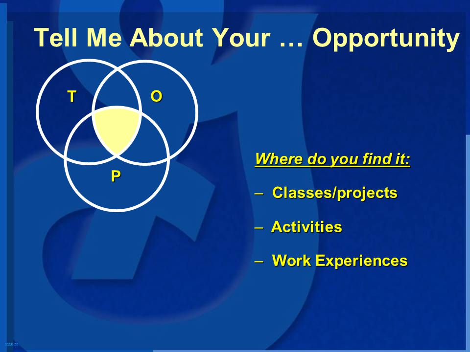 3335-29 T O P Where do you find it: – Classes/projects – Activities – Work Experiences Tell Me About Your … Opportunity