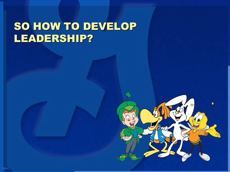 3335-30 SO HOW TO DEVELOP LEADERSHIP