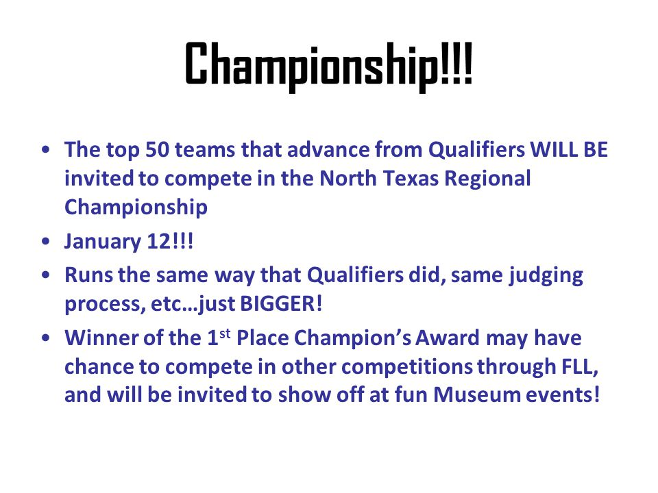 Championship!!! The top 50 teams that advance from Qualifiers WILL BE invited to compete in the North Texas Regional Championship January 12!!! Runs t