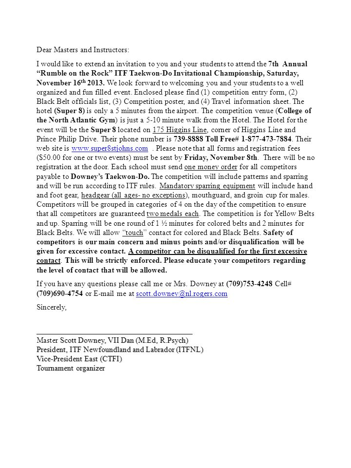 Dear Masters and Instructors: I would like to extend an invitation to you and your students to attend the 7th Annual Rumble on the Rock ITF Taekwon-Do Invitational Championship, Saturday, November 16 th 2013.