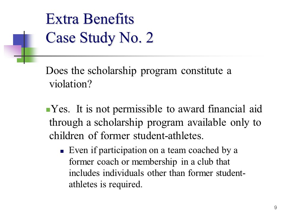 9 Extra Benefits Case Study No. 2 Does the scholarship program constitute a violation.
