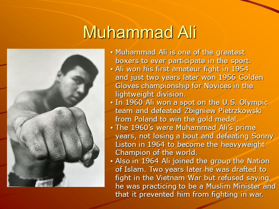 Muhammad Ali Muhammad Ali is one of the greatest Muhammad Ali is one of the greatest boxers to ever participate in the sport.