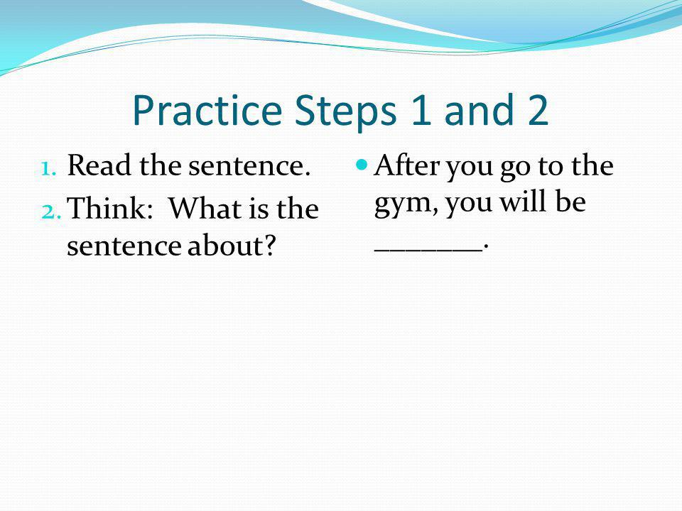 Lets do Step 3 and 4 together 3.Look at the homophone definitions.