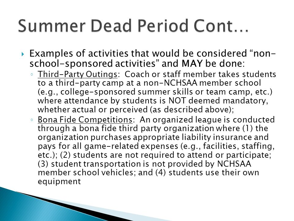 Examples of activities that would be considered non- school-sponsored activities and MAY be done: Third-Party Outings: Coach or staff member takes stu