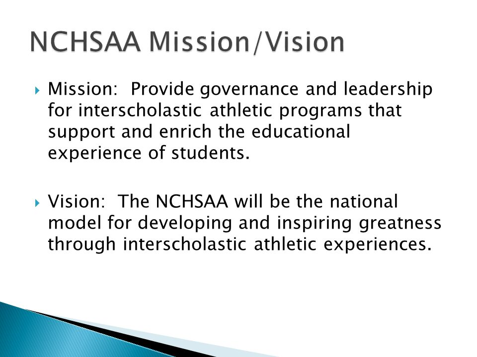 Mission: Provide governance and leadership for interscholastic athletic programs that support and enrich the educational experience of students. Visio
