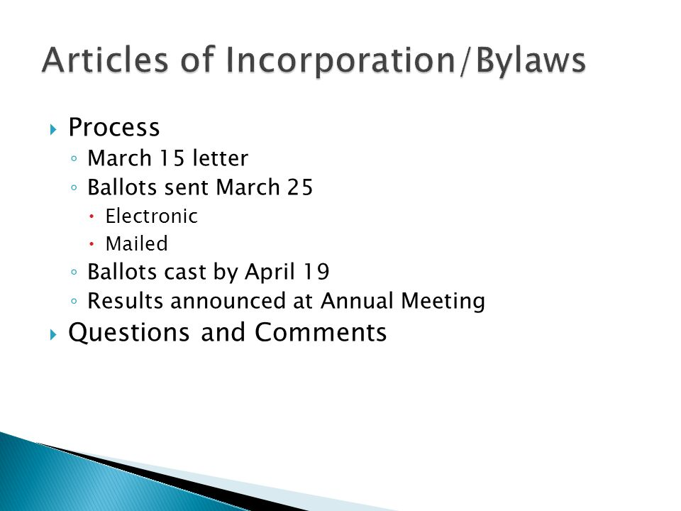 Process March 15 letter Ballots sent March 25 Electronic Mailed Ballots cast by April 19 Results announced at Annual Meeting Questions and Comments