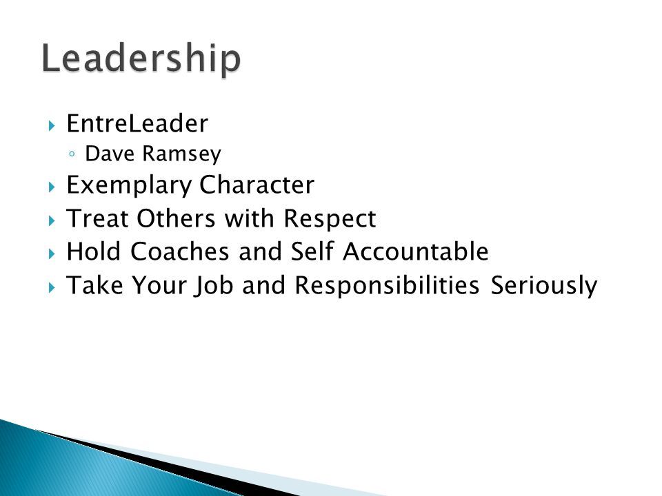 EntreLeader Dave Ramsey Exemplary Character Treat Others with Respect Hold Coaches and Self Accountable Take Your Job and Responsibilities Seriously
