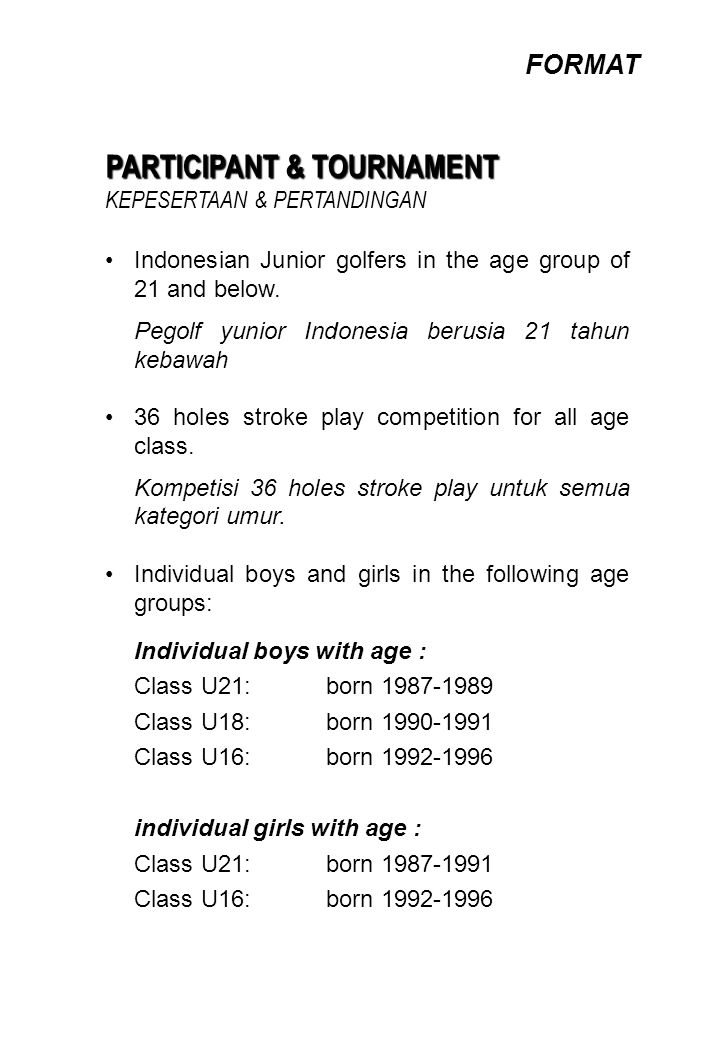 SPONSORSHIP Compensation Media Electronic TV news coverage Print Media news coverage Other Forms of Promotion - Half day closed tournament for the sponsor on BSD Course - 125 Banners during event - 12 Standing banners at driving range - 300 Posters A2 distributed to all around Indonesia - Website presence for a period of 4 months - Sponsor logo on tournament shirt of participants and committee Members - Backdrop of main logo, 4 standing banners, mentioning of sponsor name by MC and 1 standing booth during opening and closing ceremony - 1 pages full colour adverts in Damai Indah Club magazine as well as in commemoration book.